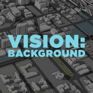 VISION: BACKGROUND